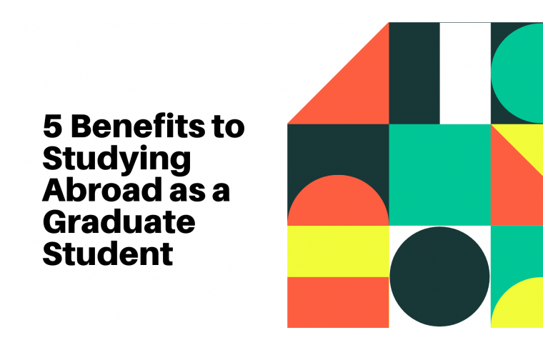 5 Benefits to Studying Abroad as a Graduate Student
