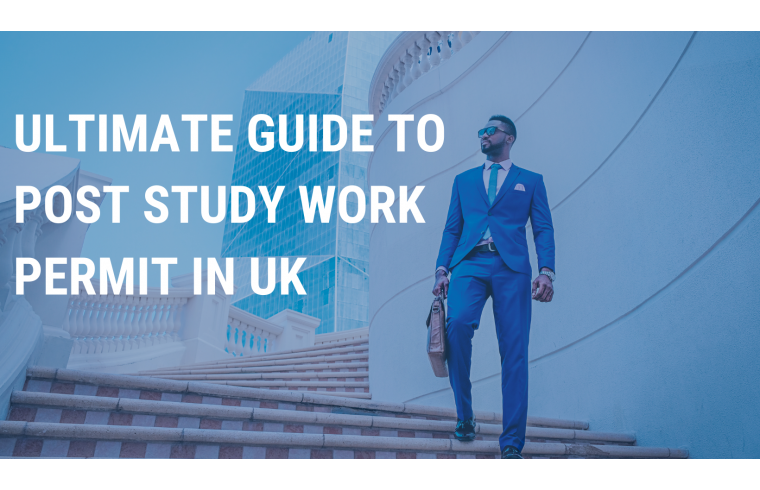 Ultimate guide to post study work permit in UK