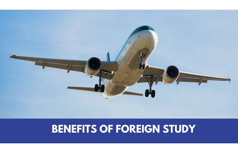 Benefits of Foreign study