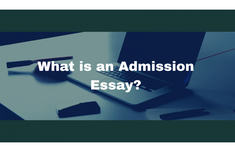 What is an Admission Essay?