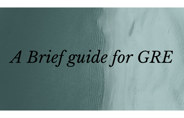 A Brief guide for GRE