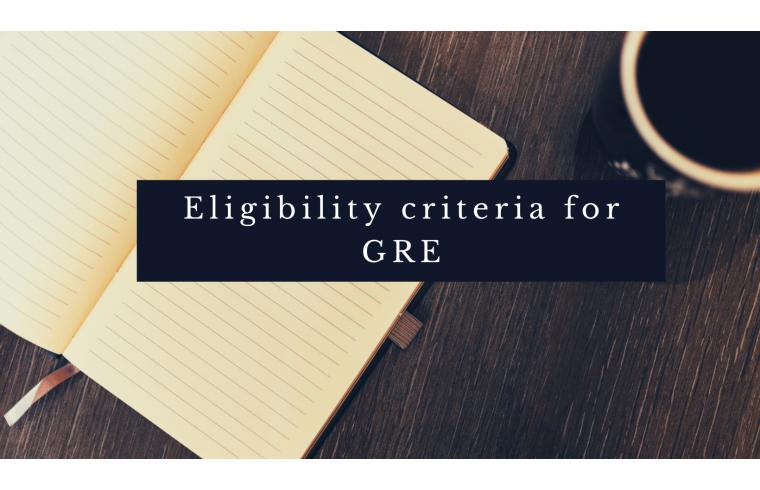 Eligibility criteria for GRE