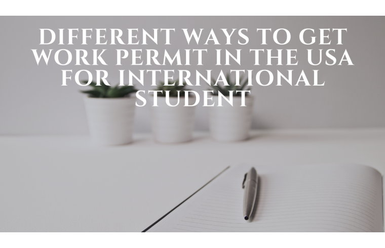 Different ways to get work permit in the USA for international student