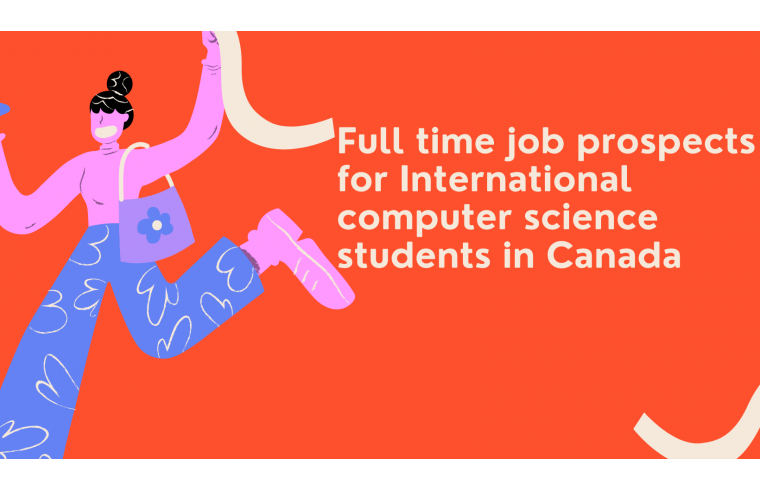 Full time job prospects for International computer science students in Canada
