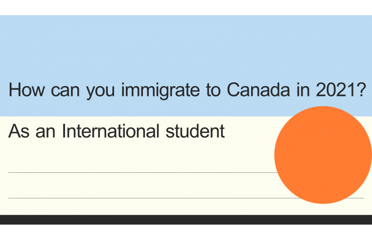 How can you immigrate to Canada in 2021? As an International student