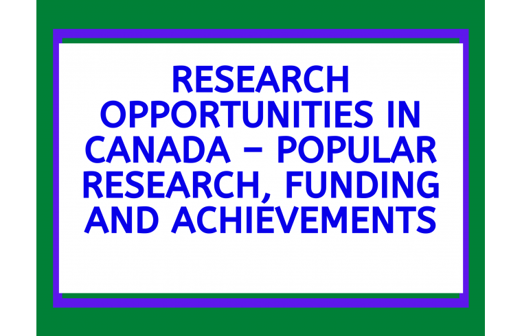 Research Opportunities in Canada – Popular Research, Funding and Achievements