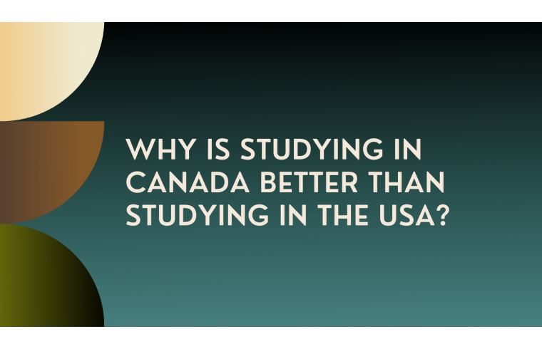Why is Studying in Canada Better than Studying in the USA?